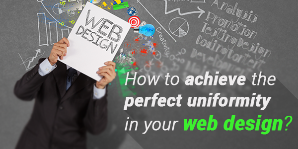 How to achieve the perfect uniformity in your web design?