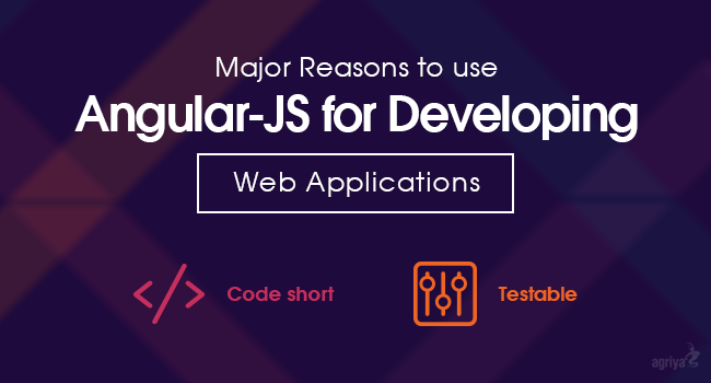 Major reasons to use AngularJS for developing web applications
