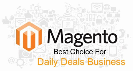 Why is Magento the best option for creating a daily deals website?