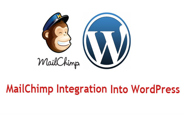 Learn The Quick Ways For Integrating MailChimp Into WordPress