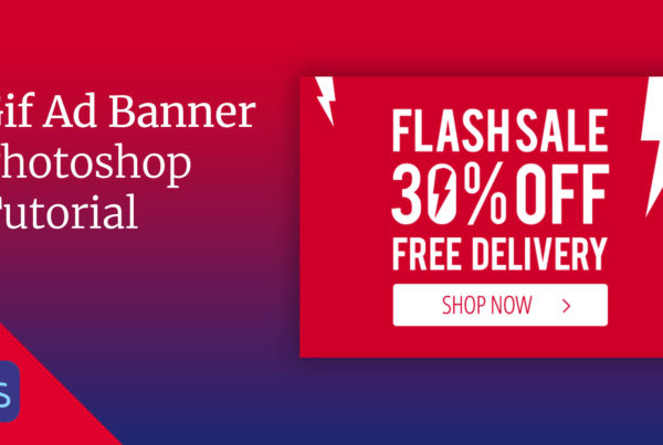 Gif Ad Banner Design & Animation Photoshop Tutorial 25