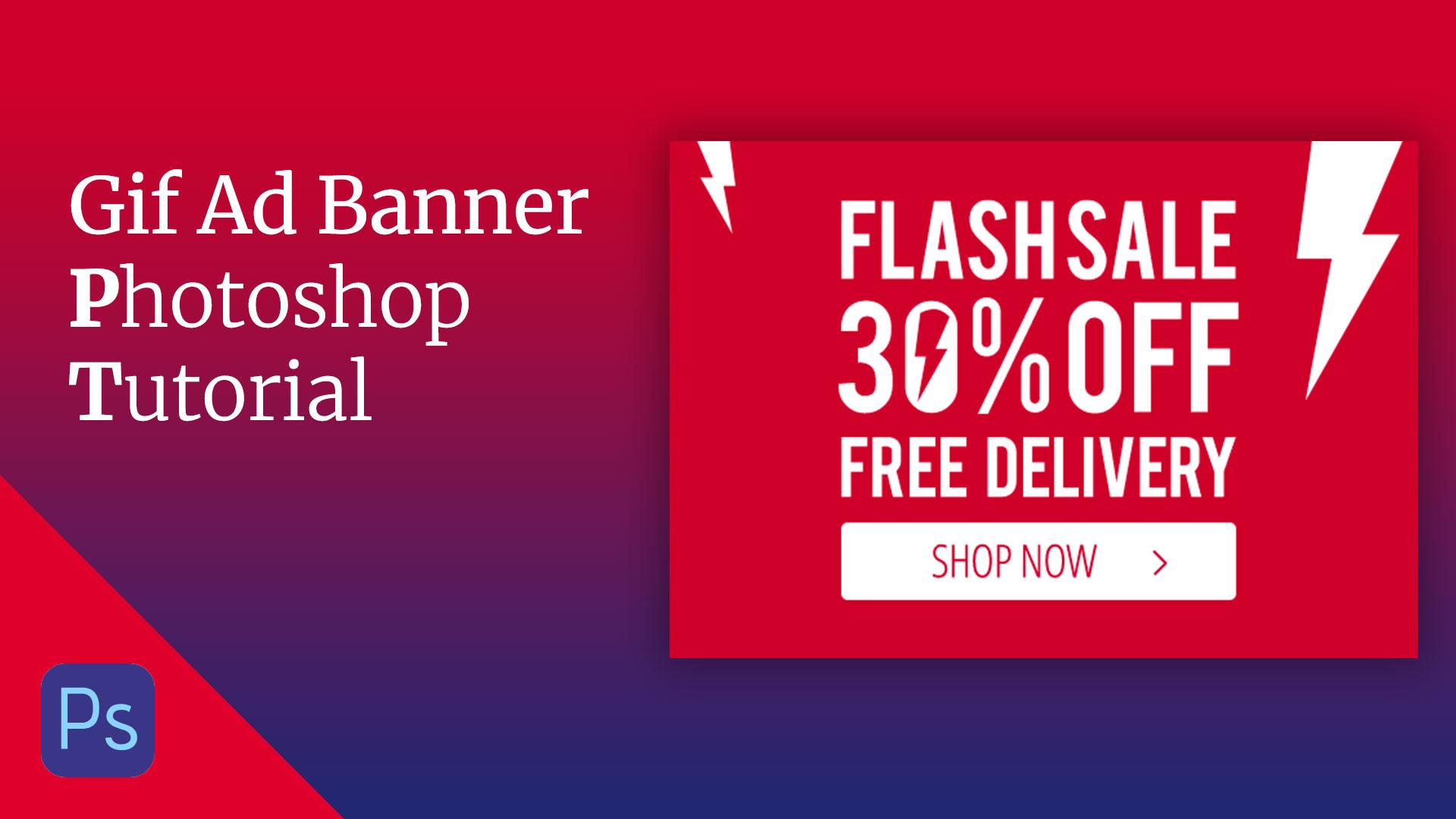 Gif Ad Banner Design & Animation Photoshop Tutorial